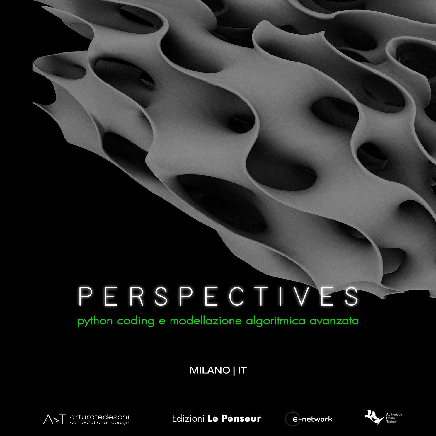 perspectives-arturo-tedeschi-python-coding-milano-iterazioni-future-computational-design-advanced-grasshopper